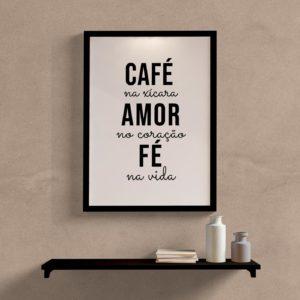 Quadro Café na xícara, amor no coração, fé na vida